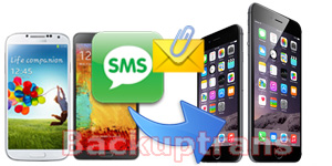 Move SMS MMS from Android to iPhone 6/iPhone 6 Plus