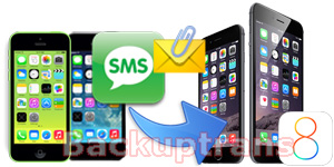 Transfer SMS & MMS & iMessage to iPhone 6/iPhone 6 Plus from iPhone 5S/5C/5/4S/4